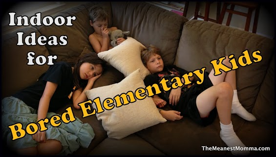 Indoor Ideas for Bored Elementary Kids